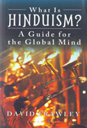 What is Hinduism a Guide for the Global Mind