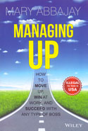 Managing up How to Move up Win at Work and Succeed With Any Type of Boss