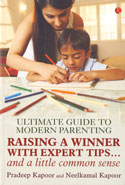 Ultimate Guide to Modern Parenting Raising a Winner With Expert Tips and a Little Common Sense