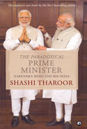 The Paradoxical Prime Minister Narendra Modi and His India