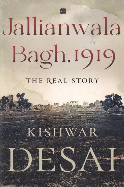 Jallianwala Bagh 1919 The Real Story
