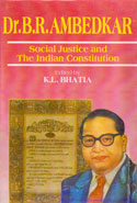 Dr B R Ambedkar Social Justice and the Indian Constitution