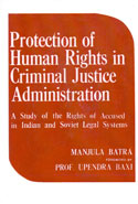 Protection of Human Rights in Criminal Justice Administration