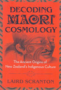 Decoding Maori Cosmology the Ancient Origins of New Zealands Indigenous Culture