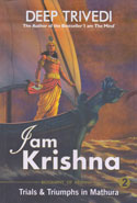 I Am Krishna Trials and Triumphs in Mathura Volume 2