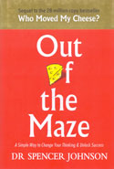 Out of the Maze a Simple Way to Change Your Thinking and Unlock Success