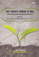 Post Growth Thinking In India Towards Sustainable Egalitarian Alternatives