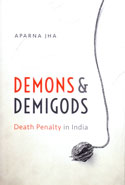 Demons and Demigods Death Penalty in India