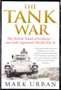 The Tank War the British Band of Brothers One Tank Regiments World War II