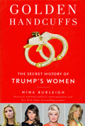 Golden Handcuffs the Secret History of Trumps Women