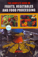 The Complete Book on Fruits Vegetables and Food Processing