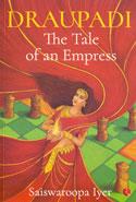 Draupadi the Tale of an Empress
