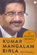 Kumar Mangalam Birla 10 Success Secrets