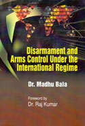 Disarmament and Arms Control Under the International Regime