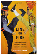 Line on Fire Ceasefire Violations and India Pakistan Escalation Dynamics