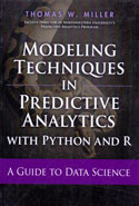 Modeling Techniques in Predictive Analytics With Python and R a Guide to Data Science