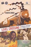 Level Crossing Railway Journeys In Hindi Cinema