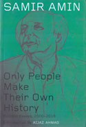 Only People Make Their Own History Political Essays 2000-2018