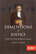 Dimensions of Justice Justice K T Desai Memorial Lectures