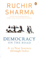 Democracy On The Road A 25 Year Journey Through India