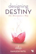 Designing Destiny The Heartfulness Way