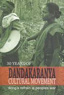30 Years of Dandakaranya Cultural Movement Songs Refrain is Peoples War