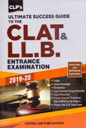 Ultimate Success Guide to the CLAT and LLB Entrance Examination 2019-20