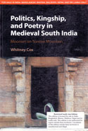 Politics Kingship and Poetry in Medieval South India Moonset on Sunrise Mountain