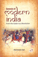 Genesis of Modern India From the Gadar to a Revolution