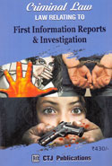 Law Relating to First Information Reports and Investigation