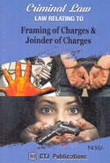 Law Relating to Framing of Charges and Joinder of Charges