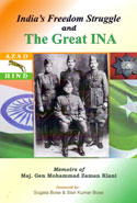 Indias Freedom Struggle and the Great INA