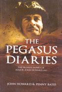 The Pegasus Diaries the Private Papers of Major John Howard DSO