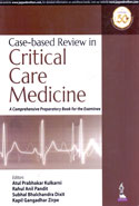 Case Based Review in Critical Care Medicine a Comprehensive Preparatory Book for the Examinee