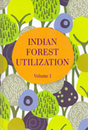 Indian Forest Utilization Volumes I