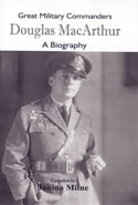 Great Military Commanders Douglas Macarthur A Biography