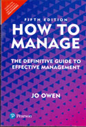 How to  Manage (The Definitive Guide to Effective Management)