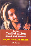 On the Trail of a Lion Ahmed Shah Massoud