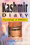 Kashmir Diary Psychology of Militancy