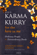 Karma Kurry for the Hero in Me: Ordinary People Extraordinary Deeds
