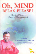 Oh Mind Relax Please Roots of Yoga Wings of Management