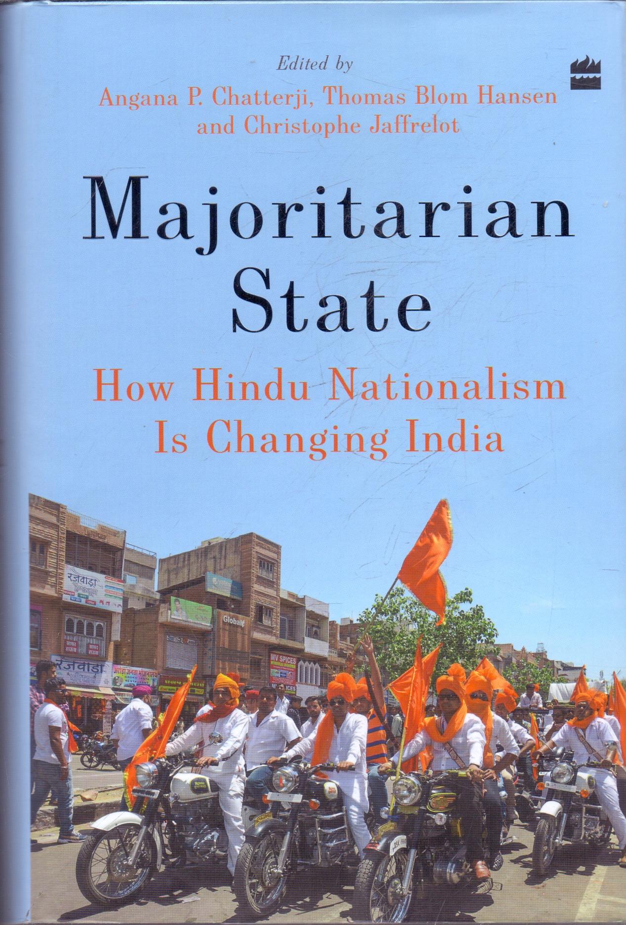 Majoritarian State How Hindu Nationalism Is Changing India