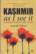 Kashmir As I See It From within and afar