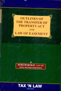 Outlines of the Transfer of Property Act and Law of Easement