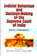 Judicial Behaviour and Decision Making of the Supreme Court of India
