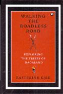 Walking the Roadless Road
