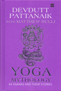 Yoga Mythology 64 Asanas and Their Stories