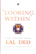 Looking Within Life Lessons from Lal Ded