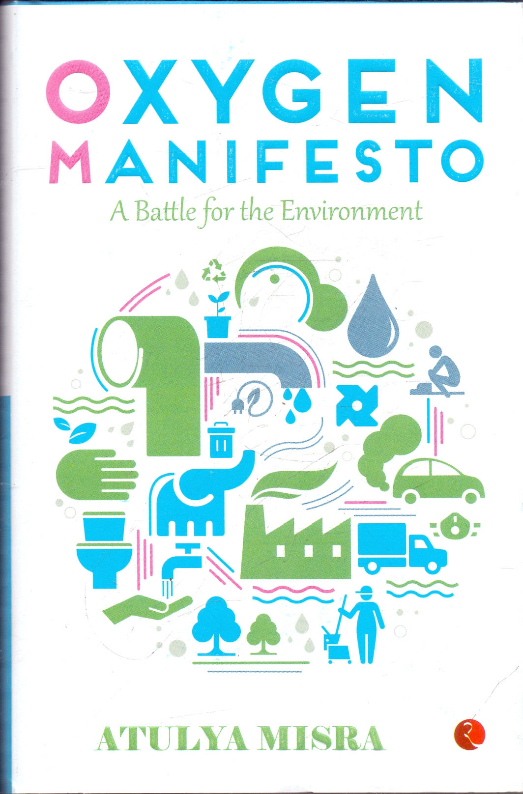 Oxygen Manifesto A Battle for the Environment