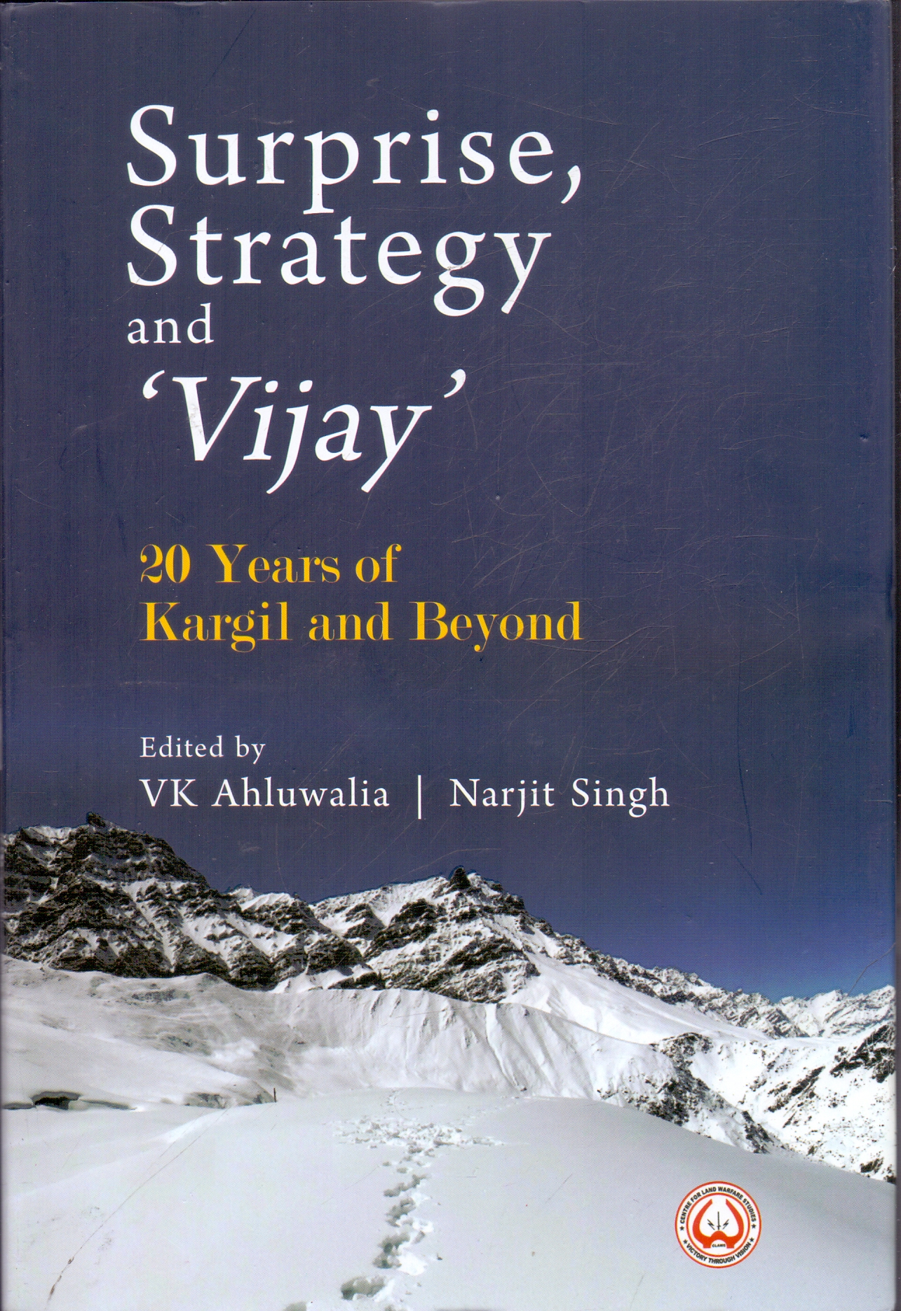 Surprise, Strategy and Vijay 20 Years of Kargil and Beyond